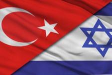 İsrail Türkiye anlaşmasında flaş gelişme!