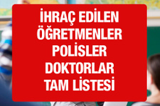 İhraç edilen öğretmenler polisler doktorlar memurlar listesi
