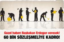 60 bin sözleşmelinin kadrosu Erdoğan'da!