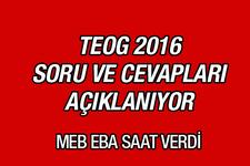 TEOG 2016 soruları ve cevapları açıklanıyor MEB EBA saat verdi!