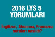 LYS 5 yorumları 2016 Yabancı Dil soruları ve cevapları nasıldı?