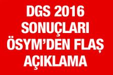 DGS sonuçları 2016 ÖSYM sonuç haberi geldi!