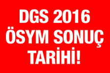 DGS sonuçları 2016 ÖSYM bugün açıklanacak mı?