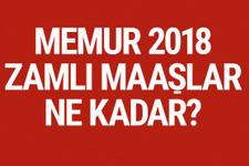 Memur maaşı 2018 ne kadar olacak memur zamları 2018