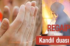 Kandil duası Regaip kandilinde okunacak dualar
