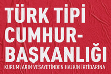 Türk tipi cumhurbaşkanlığı ülkemize neler getirecek?