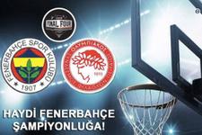 Fenerbahçe Olympiakos finalini izlemeyen kalmayacak