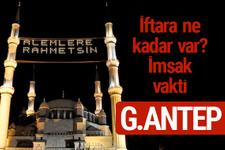 Gaziantep iftar saatleri 2017 sahur ezan imsak vakti