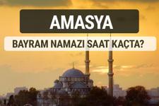 Amasya bayram namazı saat kaçta 2017 ezan vakti
