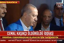 Erdoğan'dan flaş Cemal Kaşıkçı açıklaması!