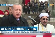Şehit cenazesinde konuşan Erdoğan: Afrin fethinin müjdesi yakındır