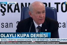 Bahçeli'den olaylı derbi yorumu: Beşiktaş sahadan kaçmaz
