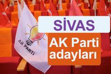 AK Parti Sivas milletvekili adayları kimler 2018 listesi