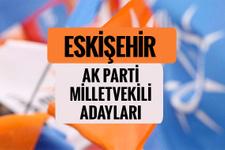 AKP Eskişehir milletvekili adayları 2018 AK Parti listesi