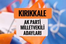 AKP Kırıkkale milletvekili adayları 2018 AK Parti listesi