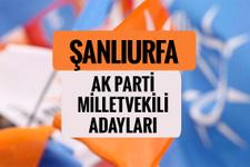 AKP Şanlıurfa milletvekili adayları 2018 AK Parti listesi