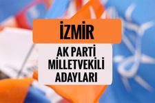 AKP İzmir milletvekili adayları 2018 AK Parti listesi