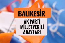 AKP Balıkesir milletvekili adayları 2018 AK Parti listesi