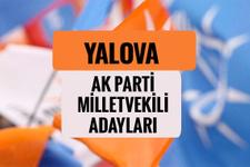 AKP Yalova milletvekili adayları 2018 AK Parti listesi