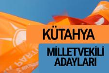 AKP Kütahya milletvekili adayları 2018 YSK AK Parti kesin listesi