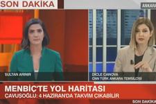 Çavuşoğlu'ndan flaş Menbiç açıklaması! 4 Haziran'da takvim çıkabilir
