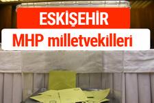MHP Eskişehir Milletvekilleri 2018 -27. Dönem listesi