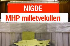 MHP Niğde Milletvekilleri 2018 -27. Dönem listesi