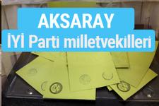 İYİ Parti Aksaray milletvekilleri listesi iyi parti oy sonucu