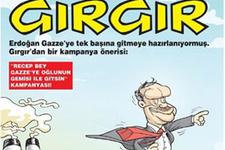 Gırgır'dan Erdoğan'a Gazze önerisi