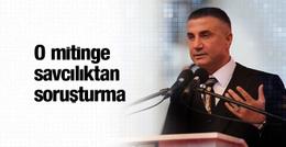 Sedat Peker'in mitingine savcılık soruşturması