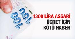 1300 lira asgari ücret için kötü haber