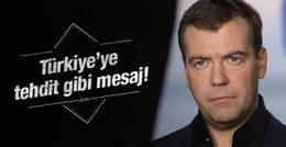 Rusya Başbakanı Medvedev'den tehdit gibi mesaj!