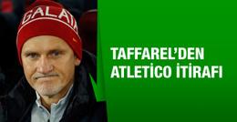 Taffarel'den Atletico Madrid itirafı!