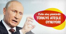 Putin ateş püskürdü: IŞİD'le ilişki kuranlar ateşle oynuyor!
