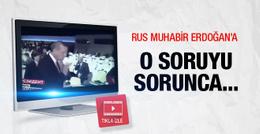 Rus muhabir Erdoğan'a o soruyu sorunca... Sinirler gerildi!