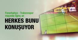 Fenerbahçe - Trabzonspor maçında ilginç an