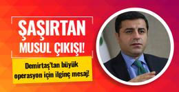 Demirtaş'tan Musul mesajı: Türkiye olmalı ama...