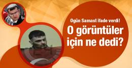 Ogün Samast o görüntüler için ne dedi?
