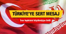 İran'dan Türkiye'ye sert mesaj