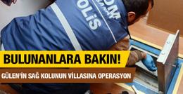 Fethullah Gülen'in sağ kolunun villasında bulundu!