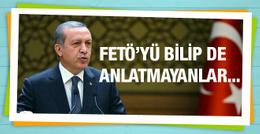 FETÖ'yü bilip de anlatmayanlara Erdoğan'dan tehdit gibi uyarı