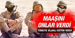 Türkiye silahlı eğitim verdi maaşını onlar ödedi