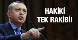 Erdoğan'ın hakiki tek rakibi