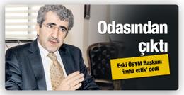 'İmha ettik' dedi eski ÖSYM Başkanı Demir'in odasından çıktı