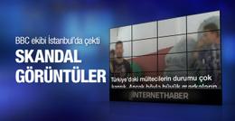 BBC ekibi İstanbul'daki rezaleti çekti!