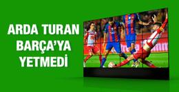 Arda Turan'lı Barcelona'ya kupa darbesi