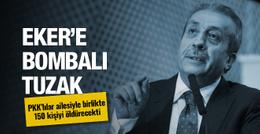 Mehdi Eker PKK'dan korkunç tuzak