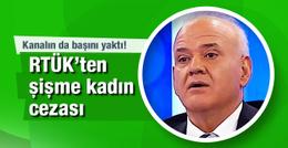 RTÜK o sözleri affetmedi! Ahmet Çakar'a şişme kadın cezası