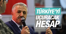 Bakan Arslan'dan Türkiye'yi uçuracak hesap!
