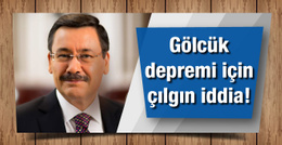 Gökçek'ten Gölcük depremi için çılgın iddia!